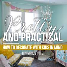 pretty and practical how to decorate with kids in mind the diy