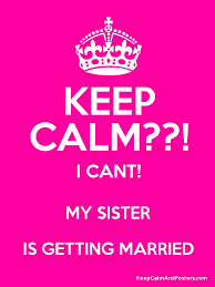 wedding quotes keep calm my getting married wedding planning humor