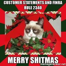 customer statements and finra rule 2340 merry shitmas grumpy cat