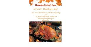 thanksgiving day when is thanksgiving the history of