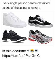 Sneakers Meme - every single person can be classified as one of these four sneakers