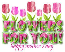 mothers day gifs flowers for you happy s day pictures photos and images