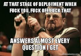 Fuck That Meme - at that stage of deployment when fuck you fuck off fuck that