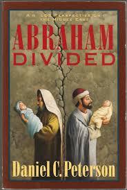abraham divided daniel c peterson 9781562362034 amazon com books