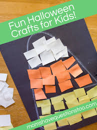 Halloween Pre K Crafts Halloween Crafts Moms Have Questions Too