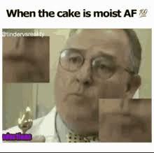I Am Moist Meme - im moist meme gifs tenor