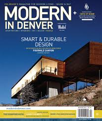 Fires In Denver by Modern In Denver U2014colorado U0027s Design Magazine Winter 2014 15 Issue