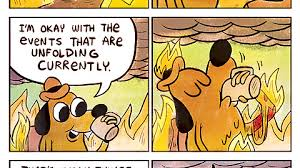 Everything Is Fine Meme - this is fine imgur