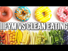 clean eating vs iifym which is better youtube