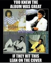 Album Cover Meme - you knew the album wasgreat if they hit this lean on the cover