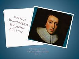 On His Blindness John Milton Meaning When I Consider How My Light Is Spent Ppt Video Online Download