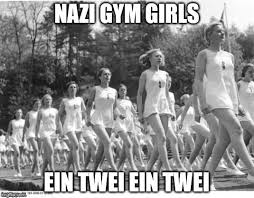 Girls At The Gym Meme - image tagged in nazi gym girls imgflip