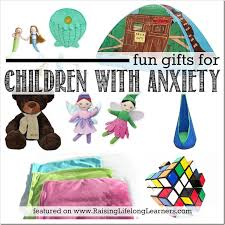 gifts for gifted things for children with anxiety