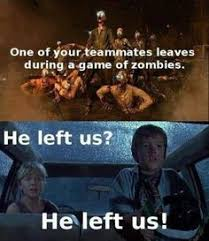 Call Of Duty Black Ops 2 Memes - so true call of duty black ops 2 zombies meh pinterest