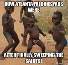 Saints Falcons Memes - how atlanta falcons fans were after finally sweeping the saints