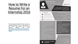 how to write a resum how to write a resume for an internship 2016 1 638 jpg cb u003d1447813904