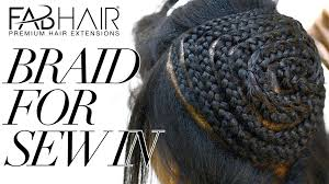 sewn in extensions how to braid for sew in weave hair extensions
