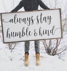 signs home decor always stay humble house wood signs and future