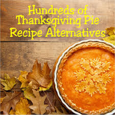 hundreds of alternatives to traditional thanksgiving pie that will