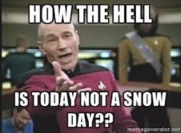 Meme Generator Picard - how the hell is today not a snow day picard wtf meme generator