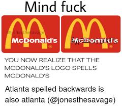 Meme Mcdonald - mind fuck one savage mcdonald s nac donal cl s r you now realize