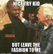 Kanye West Meme - kanye west leave fashion to the professionals meme mybataz blog