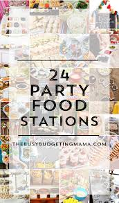24 party food stations inspiration at home with natalie