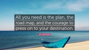 press on wallpaper earl nightingale quote all you need is the plan the road map