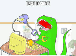 T Rex Meme Unstoppable - unstoppable t rex by breackingcall meme center