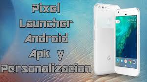 nexus launcher apk free nexus launcher y pixel launcher apk y personalización android