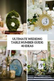 table numbers wedding ultimate wedding table number guide 40 ideas weddingomania