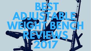 best adjustable weight bench reviews 2017 exercisen