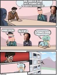 Dinkleberg Meme - image tagged in memes boardroom meeting suggestion 2016 elections