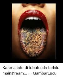 Tato Meme - karena tato di tubuh uda terlalu mainstream gambarlucu