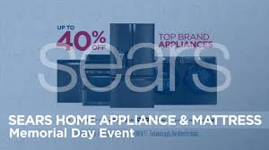 sears home appliance u0026 mattress memorial day event youtube
