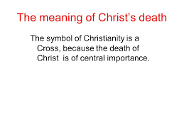 the meaning of s the symbol of christianity is a