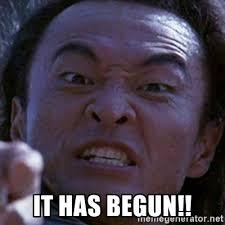 It Has Begun Meme - it has begun shang tsung meme generator