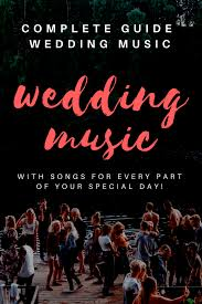 complete guide to wedding music u0026 songs