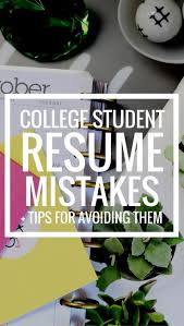 avoiding resume mistakes college student resume mistakes tips for avoiding them resume