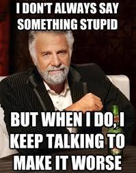Stupid Friends Meme - stay stupid my friends imgur