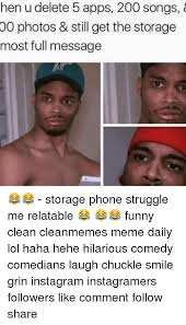 Funny Meme Apps - hen u delete 5 apps 200 songs 00 photos still get the storage most