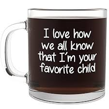 i u0027m your favorite child funny glass coffee mug birthday gifts