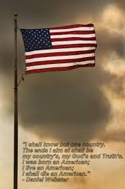 What Does The American Flag Look Like I Shall Know But One Country The Ends I Aim At Shall Be My