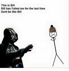 Latest Be Like Bill Meme - 25 best memes about memes memes meme generator