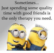 Good Friends Meme - sometimes just spending some quality time with good friends is the