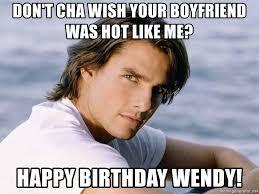 Boyfriend Birthday Meme - don t cha wish your boyfriend was hot like me happy birthday