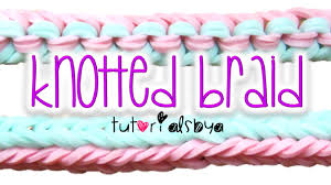 Tutorials By A New Knotted Braid Rainbow Loom Bracelet Tutorial How To Youtube
