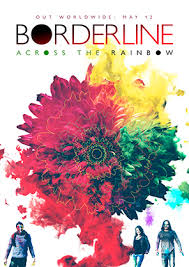 Blinded By Rainbows Lyrics Borderline The Official Website