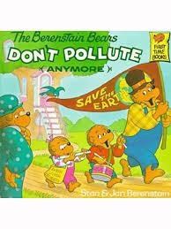 berenstien bears bears don t pollute