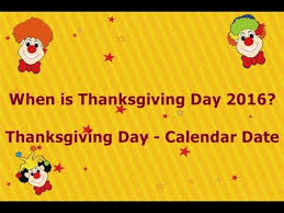 when is thanksgiving day 2016 thanksgiving day calendar date
